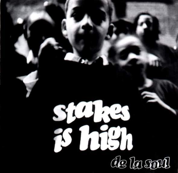 De_La_Soul_-_Stakes_Is_High-front